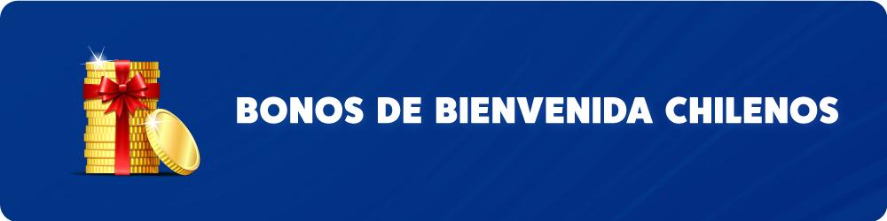 Bonos de Bienvenida Chilenos Casinos